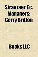 Stranraer F.C. Managers: Gerry Britton
