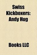 Swiss Kickboxers: Andy Hug