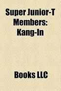 Super Junior-T Members: Kang-In, Kim Heechul, Eunhyuk, Shindong, Leeteuk, Sungmin