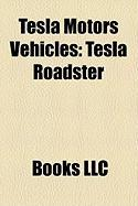 Tesla Motors Vehicles: Tesla Roadster