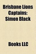 Brisbane Lions Captains: Simon Black