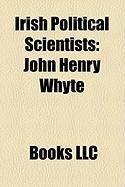 Irish Political Scientists: John Henry Whyte