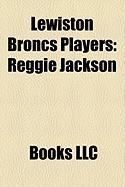 Lewiston Broncs Players: Reggie Jackson