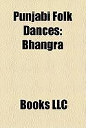 Punjabi Folk Dances: Bhangra