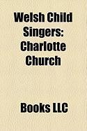 Welsh Child Singers: Charlotte Church, Shaheen Jafargholi, Aled Jones