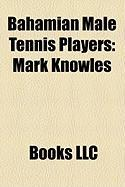 Bahamian Male Tennis Players: Mark Knowles