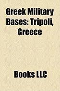 Greek Military Bases: Tripoli, Greece