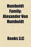 Humboldt Family: Alexander Von Humboldt