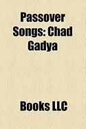 Passover Songs: Chad Gadya, Dayenu, Echad Mi Yodea, Ma Nishtana, Adir Hu