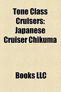 Tone Class Cruisers: Japanese Cruiser Chikuma