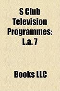 S Club Television Programmes: L.A. 7