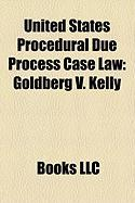 United States Procedural Due Process Case Law: Goldberg V. Kelly, Goss V. Lopez, Perry V. Sindermann