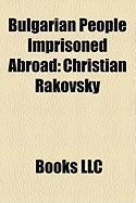Bulgarian People Imprisoned Abroad: Christian Rakovsky