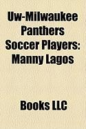 Uw-Milwaukee Panthers Soccer Players: Manny Lagos