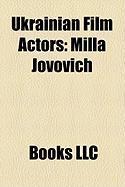 Ukrainian Film Actors: Milla Jovovich