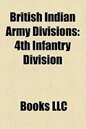 British Indian Army Divisions: 4th Infantry Division, 5th Infantry Division, 17th Infantry Division, 39th Infantry Division