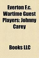 Everton F.C. Wartime Guest Players: Johnny Carey