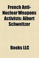 French Anti-Nuclear Weapons Activists: Albert Schweitzer