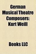 German Musical Theatre Composers: Kurt Weill