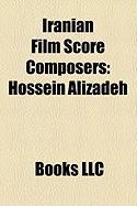 Iranian Film Score Composers: Hossein Alizadeh