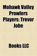 Mohawk Valley Prowlers Players: Trevor Jobe