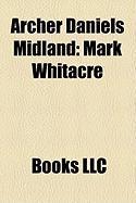 Archer Daniels Midland: Mark Whitacre