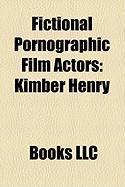Fictional Pornographic Film Actors: Kimber Henry
