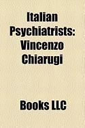 Italian Psychiatrists: Vincenzo Chiarugi, Roberto Assagioli, Franco Basaglia, Aldo Semerari, Paola Binetti, Ferdinando Cazzamalli