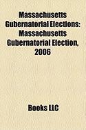 Massachusetts Gubernatorial Elections: Massachusetts Gubernatorial Election, 2006