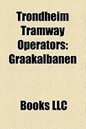 Trondheim Tramway Operators: Graakalbanen