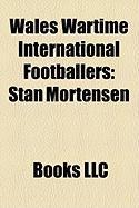 Wales Wartime International Footballers: Stan Mortensen