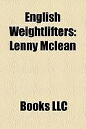 English Weightlifters: Lenny McLean, David Prowse, Roy Shaw, Delroy McQueen, Julian Creus, David Mercer, James Halliday, Tony Ford