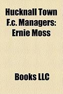 Hucknall Town F.C. Managers: Ernie Moss