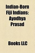 Indian-Born Fiji Indians: Ayodhya Prasad