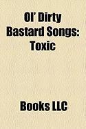 Ol' Dirty Bastard Songs: Toxic, Got Your Money, Shimmy Shimmy YA, Brooklyn Zoo