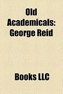 Old Academicals: George Reid