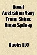Royal Australian Navy Troop Ships: Hmas Sydney