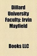Dillard University Faculty: Irvin Mayfield, Horace Mann Bond, Benjamin Arthur Quarles, Brenda Marie Osbey, St. Clair Drake