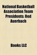 National Basketball Association Team Presidents: Red Auerbach