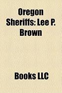 Oregon Sheriffs: Lee P. Brown