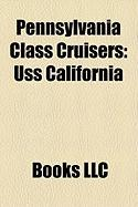 Pennsylvania Class Cruisers: USS California, USS West Virginia, USS Pennsylvania, USS South Dakota, USS Maryland, USS Colorado