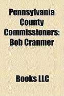 Pennsylvania County Commissioners: Bob Cranmer