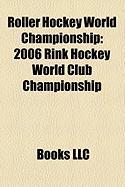Roller Hockey World Championship: 2006 Rink Hockey World Club Championship