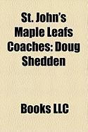 St. John's Maple Leafs Coaches: Doug Shedden, Marc Crawford, Al MacAdam, Tom Watt
