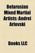 Belarusian Mixed Martial Artists: Andrei Arlovski