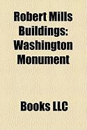 Robert Mills Buildings: Washington Monument