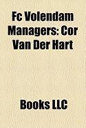 FC Volendam Managers: Cor Van Der Hart