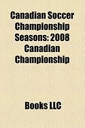 Canadian Soccer Championship Seasons: 2008 Canadian Championship