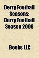 Derry Football Seasons: Derry Football Season 2008