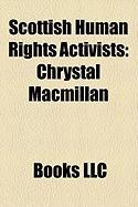 Scottish Human Rights Activists: Chrystal MacMillan, Antonis Angastiniotis, Robina Qureshi, Paul Laverty, Glasgow Girls